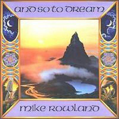 Mike Rowland - And So to Dream