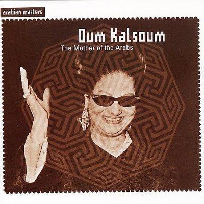 Oum Kalsoum - Mothers Of the Arabs
