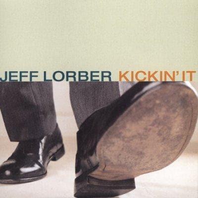 Jeff Lorber - Kickin' It