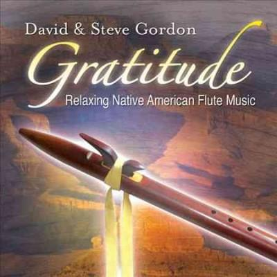Steve Gordon - Gratitude: Relaxing Native American Flute Meditations