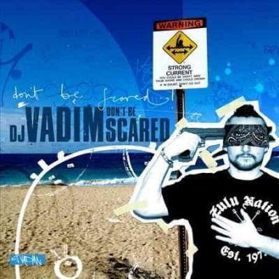 DJ Vadim - Don't Be Scared