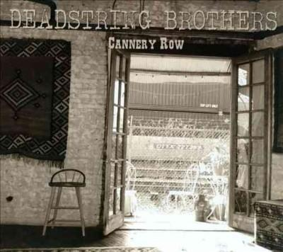 Deadstring Brothers - Cannery Row