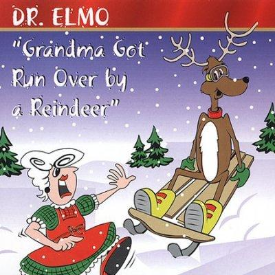 Dr. Elmo - Grandma Got Run Over by a Reindeer