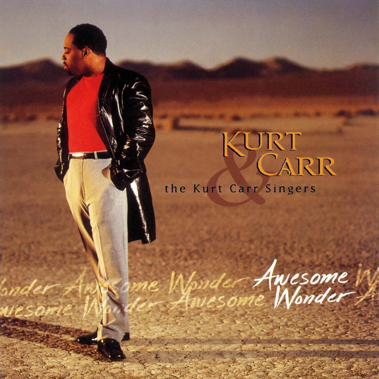 Kurt Carr/Singers - Awesome Wonder