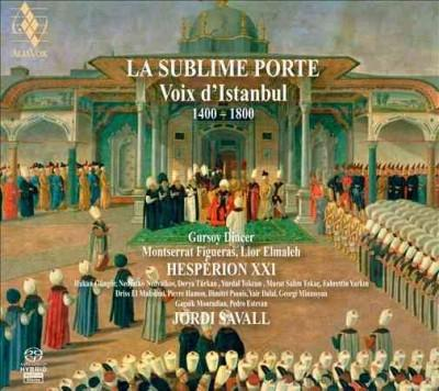 Jordi Savall - La Sublime Porte: Voix D'Istanbul 1400-1800