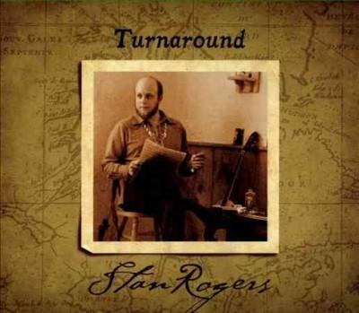 Stan Rogers - Turn Around