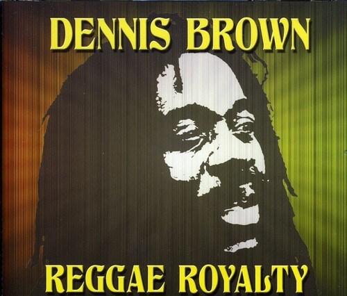 Dennis Brown - Reggae Royalty