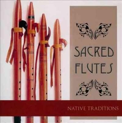 Various - Sacred Flutes: Native Traditions