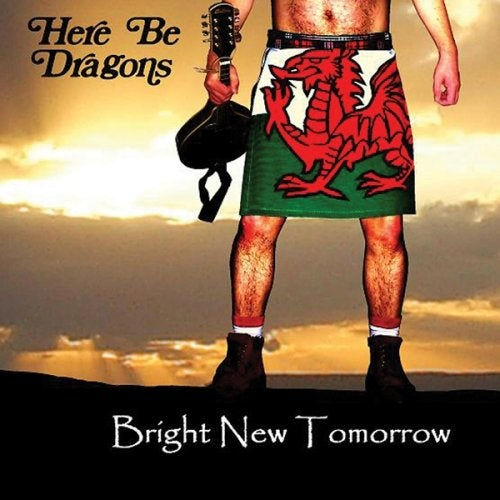 Here Be Dragons - Bright New Tomorrow