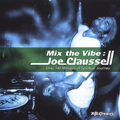 Joe Claussell - Mix the Vibe: Joe Claussell