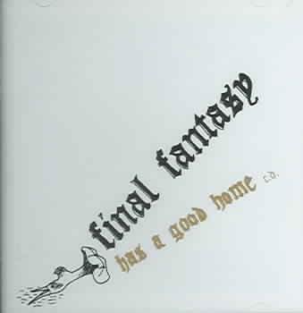 Final Fantasy - Has a Good Home