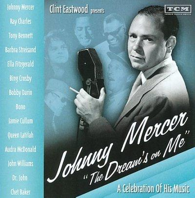 """Various - Clint Eastwood Presents: Johnny Mercer """"The Dream's on Me"""" A Celebration of His Music"""