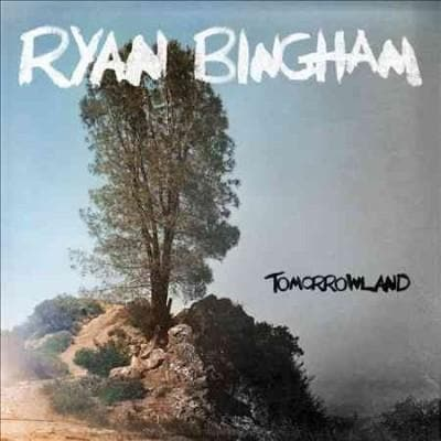 Ryan Bingham - Tomorrowland
