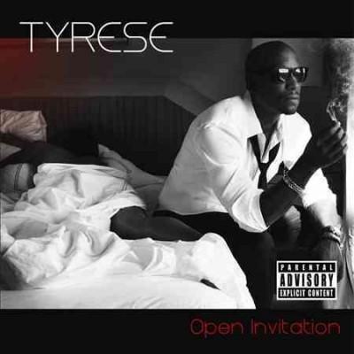 Tyrese - Open Invitation (Parental Advisory)