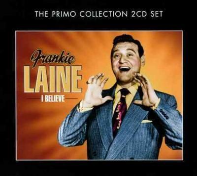 Frankie Laine - I Believe: The Best of Frankie Lane