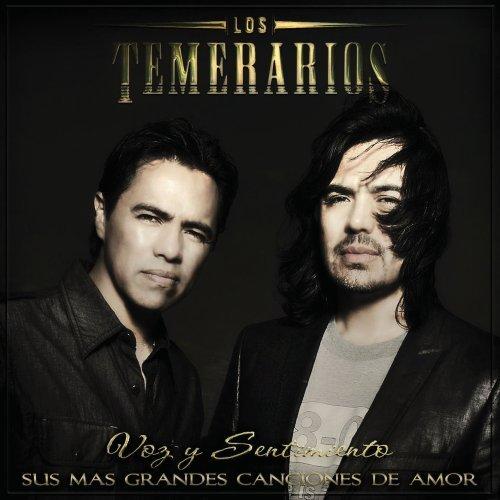 Los Temerarios - Voz Y Sentimiento- Sus Mas Grandes Canciones De Amor
