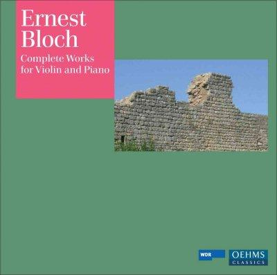 Ernest Bloch - Bloch: Complete Works for Violin & Piano