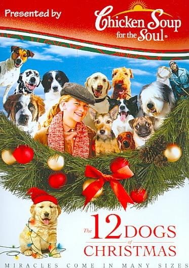 Chicken Soup For The Soul Presents: The 12 Dogs Of Christmas