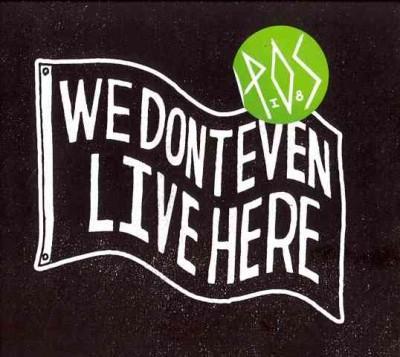 P.O.S. - We Don't Even Live Here (Parental Advisory)