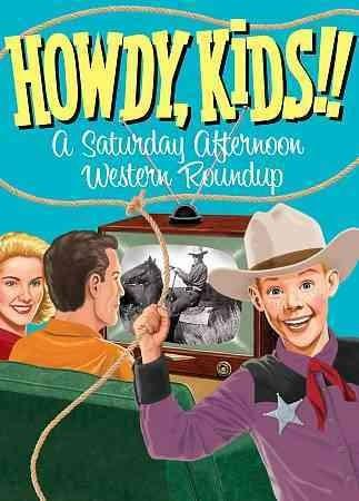 Howdy, Kids!: A Saturday Afternoon Western Roundup (DVD)