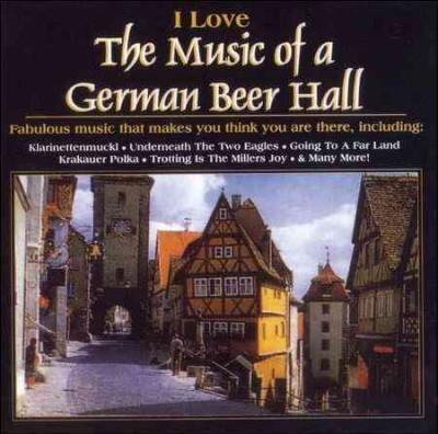 Various - I Love the Music of a German Beer Hall