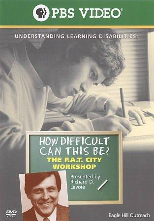 Richard Lavoie: How Difficult Can This Be? F.A.T. City: A Learning Disabilities Workshop (DVD)