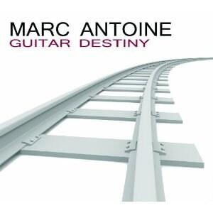 Marc Antoine - Guitar Destiny