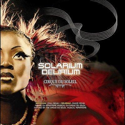 Cirque Du Soleil - Solarium/Delirium