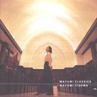 Mayumi Itsuwa - Mayumi Classics *