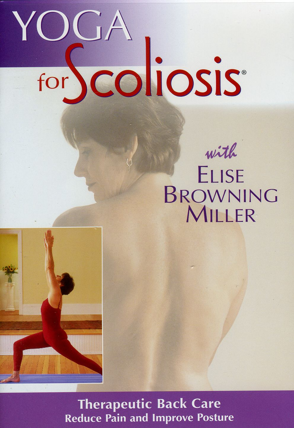 Yoga for Scoliosis with Elise Browning Miller (DVD)