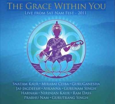 Various - The Grace within You: Live from Sat Nam Fest 2011