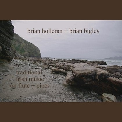 BRIAN & BRIAN BIGLEY HOLLERAN - TRADITIONAL IRISH MUSIC ON FLUTE + PIPES