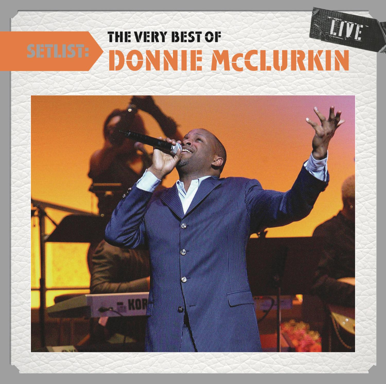 Donnie McClurkin - Setlist: The Very Best Of Donnie McClurkin Live