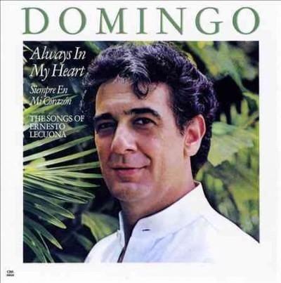 Various - Placido Domingo: Always In My Heart- Siempre En Mi Corazan