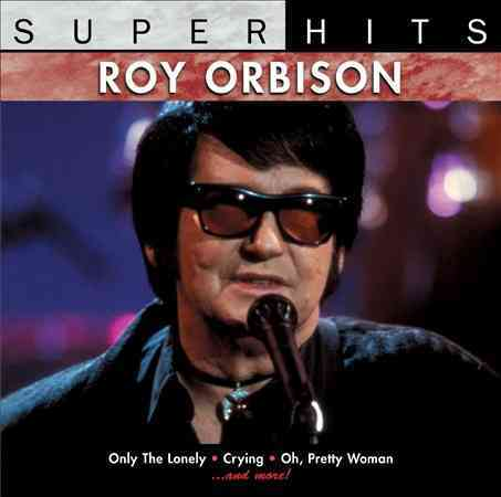 Roy Orbison - Super Hits: Roy Orbison