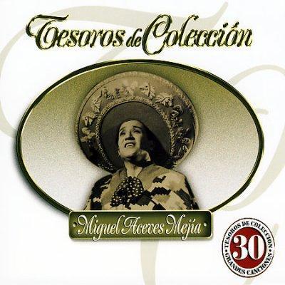 Miguel Aceves Mejia - Tesoros De Coleccion