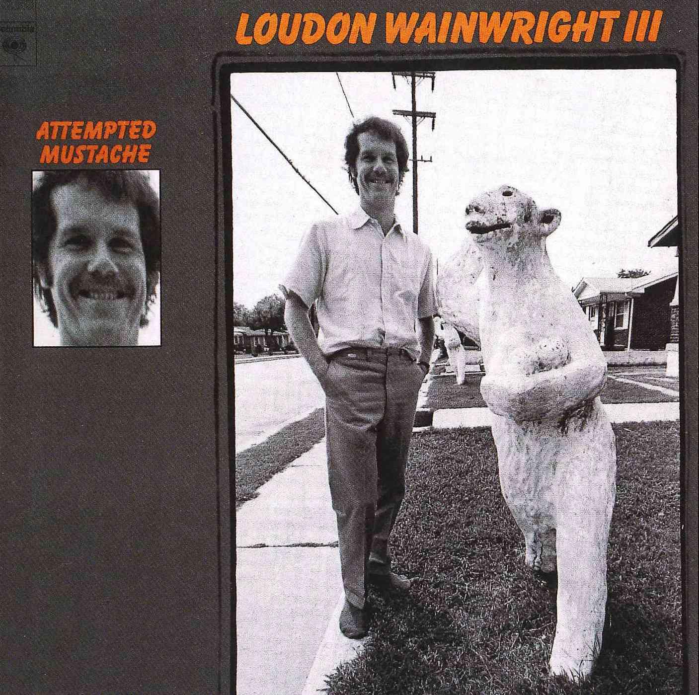 Loudon III Wainwright - Attempted Mustache