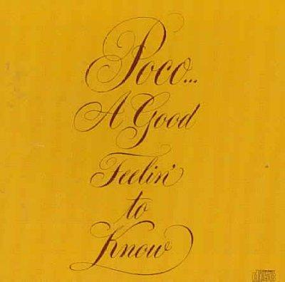 Poco - A Good Feelin' To Know