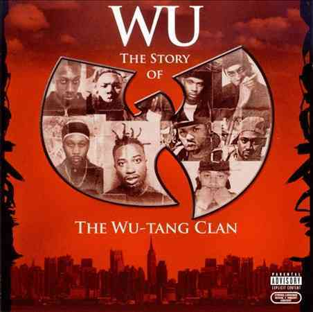 Wu-Tang Clan - Wu: The Story of the Wu-Tang Clan (Parental Advisory)