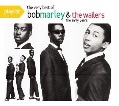 Bob & The Wailers Marley - Playlist: The Best of Bob Marley & The Wailers: The Early Years