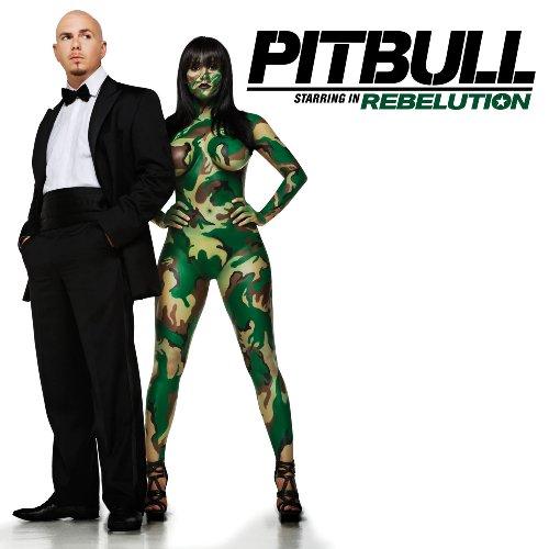 Pitbull - Pitbull Starring in Rebelution