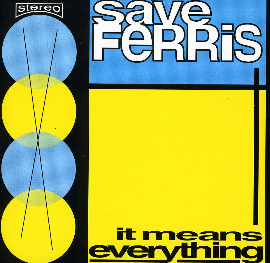 Save Ferris - It Means Everything