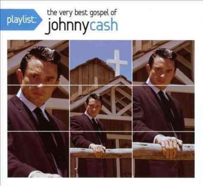 Johnny Cash - Playlist: The Very Best Gospel of Johnny Cash Gospel