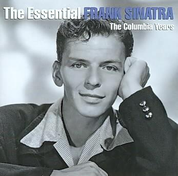Frank Sinatra - The Essential Frank Sinatra: The Columbia Years
