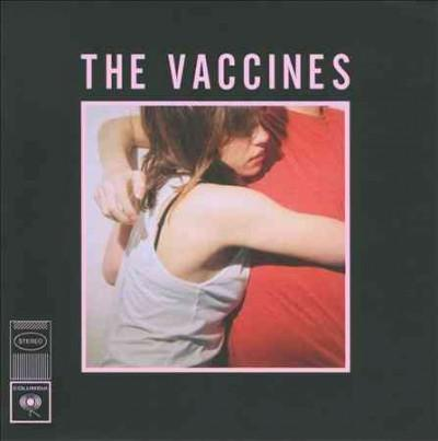 Vaccines - What Did You Expect from The Vaccines?