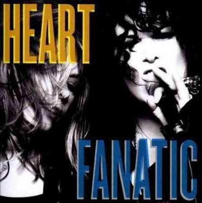 Heart - Fanatic