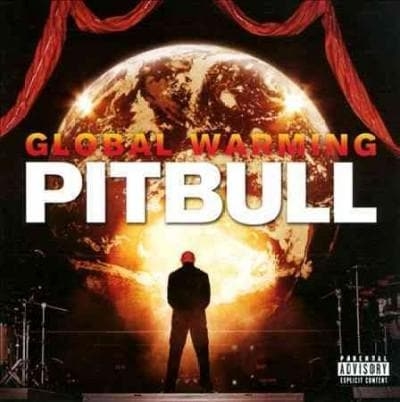 Pitbull - Global Warming (Parental Advisory)
