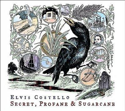 Elvis Costello - Secret, Profane And Sugarcane