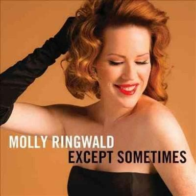 Molly Ringwald - Except Sometimes