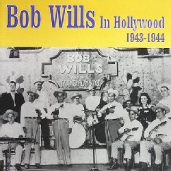 Bob Wills - In Hollywood 1943-1944
